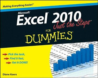 Excel 2010 Just the Steps For Dummies,PB,Diane Koers - NEW