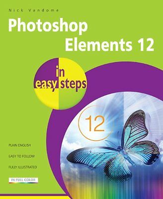 Photoshop Elements 12 In Easy Steps,PB- NEW