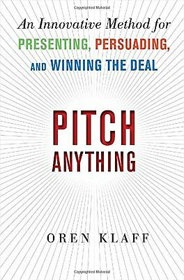 Pitch Anything: An Innovative Method for Presenting Persuading and Winning the