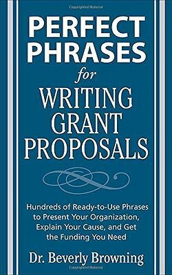 Perfect Phrases for Writing Grant Proposals,PB,Beverly A. Browning - NEW