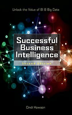 Successful Business Intelligence Second Edition,HB,Cindi Howson - NEW