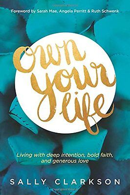 Own Your Life,PB,Sally Clarkson - NEW