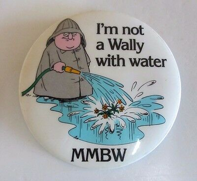 Melbourne Board of Works Badge - 'I'm not a Wally with Water' - 1986