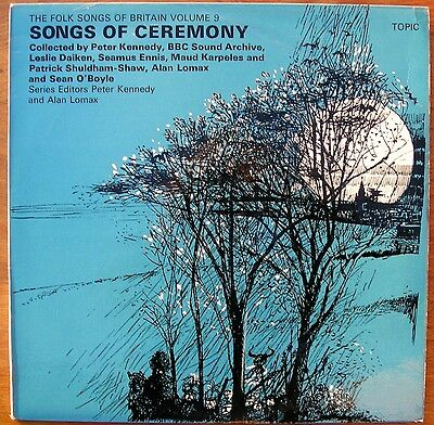 Songs Of Ceremony RARE FOLK on Topic LP 12T197. Alan Lomax.