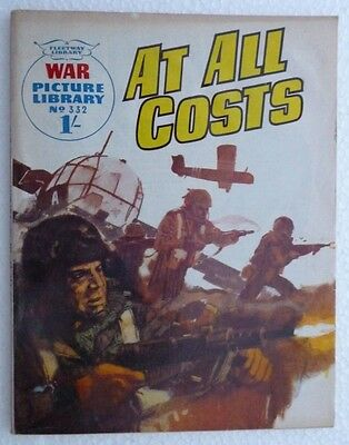 WAR PICTURE LIBRARY COMIC - No. 332 - AT ALL COSTS - 4 April 1966