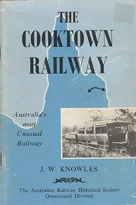 1966 (1984) THE COOKTOWN RAILWAY Australia's Most Unusual Railway Scarce BOOK