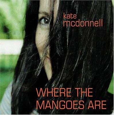 Kate McDonnell - Where the Mangoes Are [New CD]