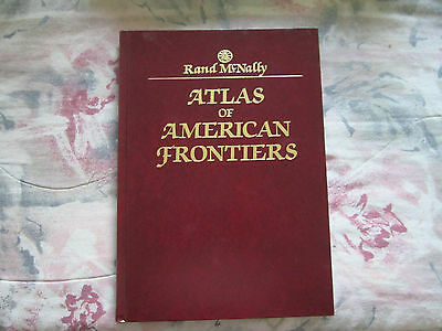 ATLAS of AMERICAN FRONTIERS by RAND McNALLY