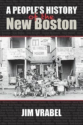 A People's History of the New Boston by Vrabel, Jim