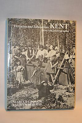 Victorian & Edwardian Kent From Old Photographs - Crouch& Burgess - Hrdbk Book