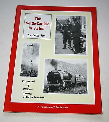 The Settle-Carlisle in Action by Peter Fox - Railway Book