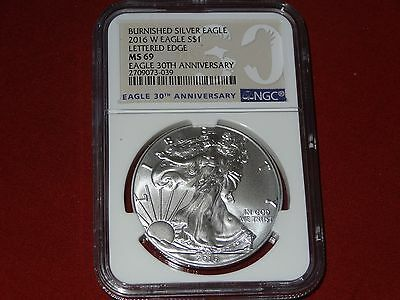 2016 W 30th ANNIVERSARY UNCIRCULATED BURNISHED SILVER AMERICAN EAGLE NGC MS 69.