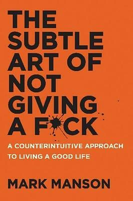 Mark Manson , The Subtle Art of Not Giving A F*ck ,  9780062641540