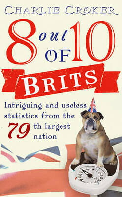 8 out of 10 Brits: Intriguing statistics about the world's 79th largest nation,