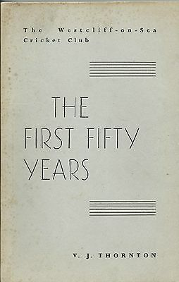 """Cricket, Westcliff-On-Sea C.c., """"the First Fifty Years"""", Rare Softback Edition"""