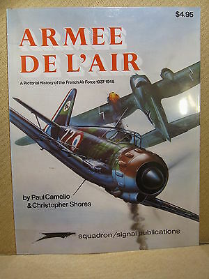 Squadron-Signal Armée de l'Air a pictorial history of the French Air Force 37-45