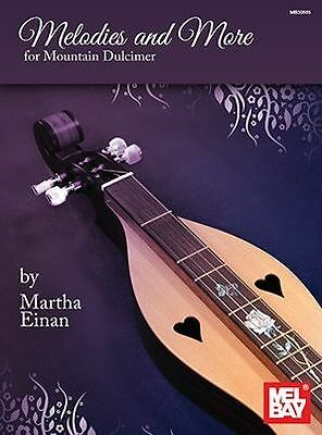 Melodies And More For Mountain Dulcimer Learn to Play Tunes Songs Music Book