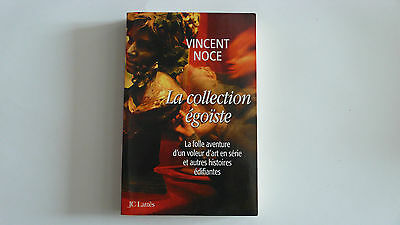 Vincent Noce- la collection égoïste
