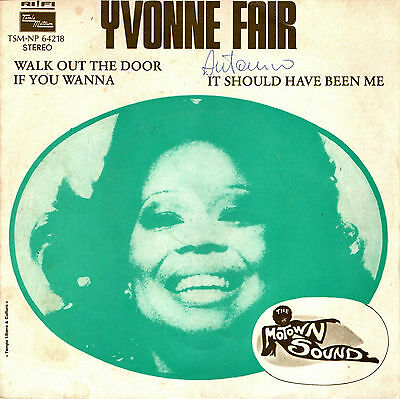 YVONNE FAIR walk out the door / it should have been me 45RPM orig Italy Motown