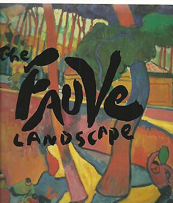 THE FAUVE LANDSCAPE  Judi Freeman  LA COUNTY MUSEUM OF ART  1990  1ST EDITION
