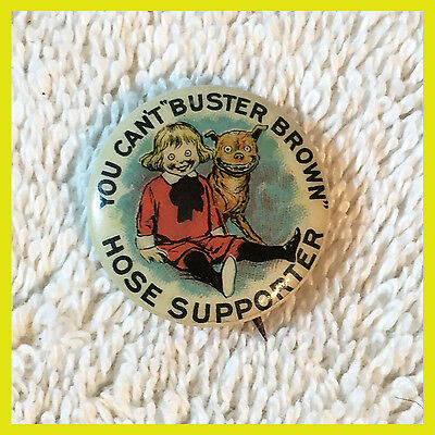 You Can't BUSTER BROWN Hose Supporter Advertising PIN Pinback BUTTON c 1896 shoe