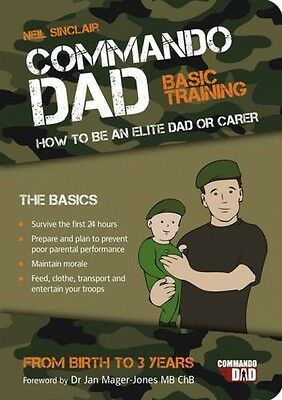 Commando Dad How to be an Elite Dad NEW Baby Survival Expectant Fatherhood Book