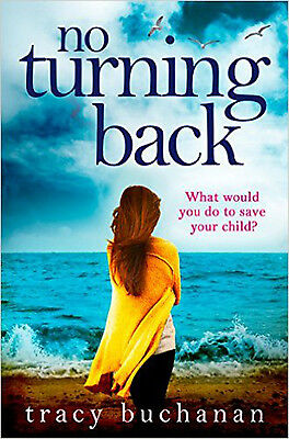 No Turning Back: The can't-put-it-down thriller of the year, New, Buchanan, Trac