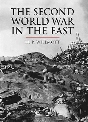 Second World War in the Far East By H.P Willmott