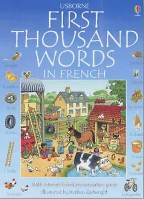 First Thousand Words in French (Usborne First Thousand Words) By Heather Amery,