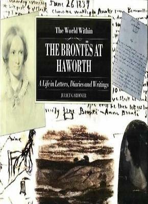 The World within: Brontes at Haworth - A Life in Letters, Diaries and Writings