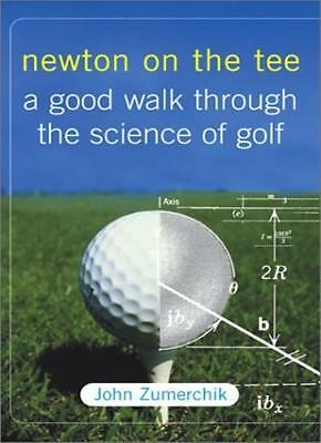 Newton on the Tee: A Good Walk Through the Science of Golf By J .9780743212144