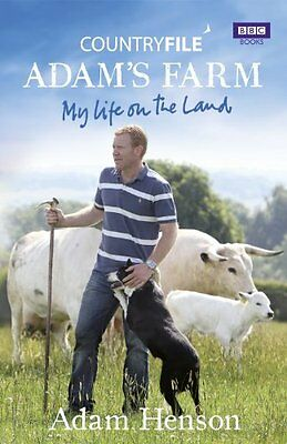 Countryfile: Adam's Farm: My Life on the Land By Adam Henson