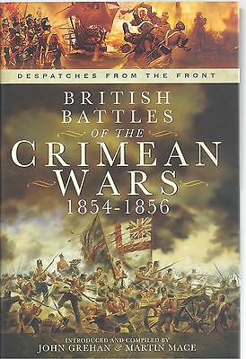 Despatches from the Front: British Battles of the Crimean Wars 1854-1856 NEW