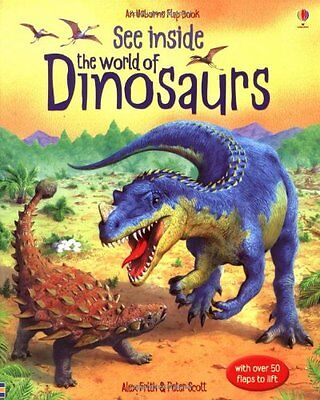 See Inside: The World of Dinosaurs (Usborne Flap Books) By Alex Frith, Peter Sc