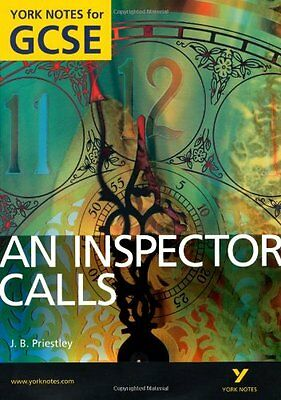 An Inspector Calls: York Notes for GCSE 2010 By John Scicluna