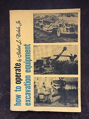 "Vintage ""How to Operate Excavation Equipment"" by Herbert L. Nichols, Jr. 1954"