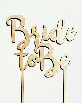 Bride To Be timber wooden bridal shower / Hens party cake topper.