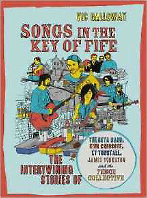 Songs in the Key of Fife: The Intertwining Stories of the Beta Band, King Creoso