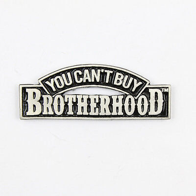 Biker Chopper Motorrad You Can`t Buy Brotherhood Pin Anstecker Anstecknadel NEU