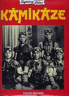 KAMIKAZE - FIGHTING ELITES – WWII JAPANESE in the PACIFIC by DAVID BROWN