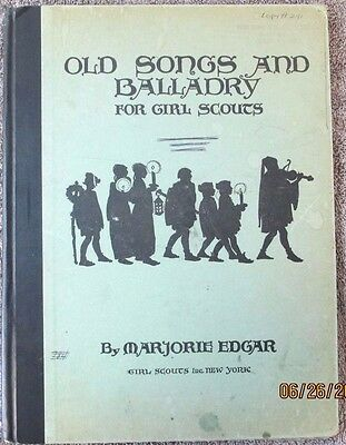 OLD SONGS AND BALLADRY FOR GIRL SCOUTS (& Brownies) -- Marjorie Edgar -- 1930