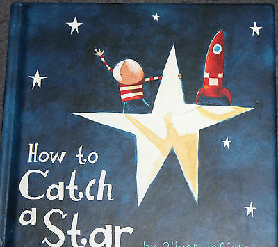 AS NEW Hardcover childrens book - HOW TO CATCH A STAR by Oliver Jeffers