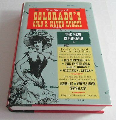 The Story of Colorado's Gold & Silver Rushes, Phyllis F. Dorset, 1994, Western