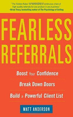 Fearless Referrals: Boost Your Confidence Break Down Doors and Build a Powerful