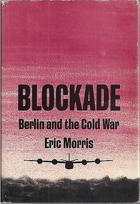 Blockade (Berlin and the Cold War) by Eric Morris