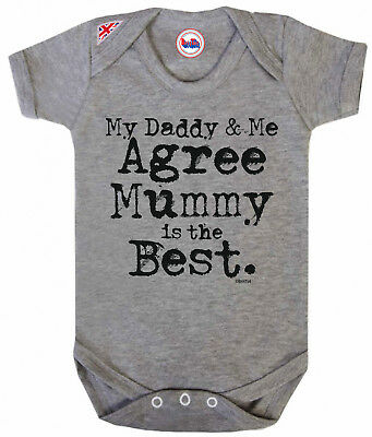 Funny Baby Grow Daddy & Me Agree MUMMY Is Best Boys Girls Clothes Newborn