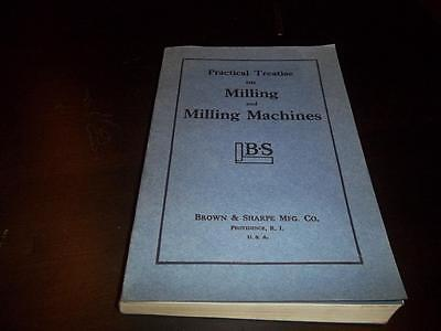 Practical Treatise On Milling And Milling Machines 1935 Brown & Sharpe MFG, Co.