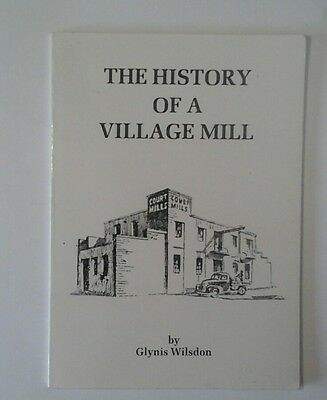 The History of a Village Mill by Glynis Wilsdon