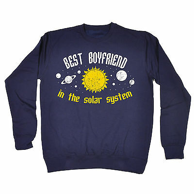 BEST BOYFRIEND IN THE SOLAR SYSTEM SWEATSHIRT top bf funny birthday gift 123t