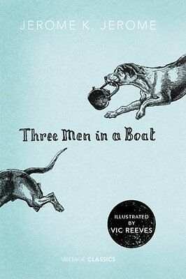 Three Men in a Boat (Vintage Classics) By Jerome K. Jerome, Vic Reeves